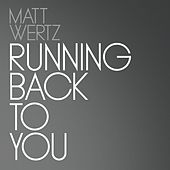 Running Back to You by Matt Wertz