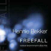 Freefall (robbie bronnimann dba mix - radio edit) by Hennie Bekker