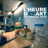 L'Heure dEPart by Mai Personal Mood