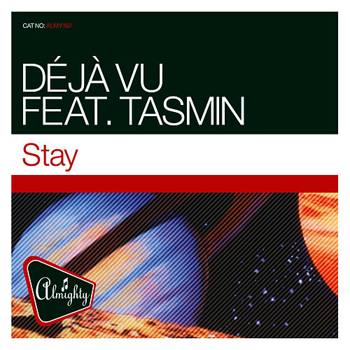 Almighty Presents: Stay (Feat. Tasmin) by Déjà Vu