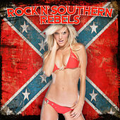 Rock N' Southern Rebels by Various Artists