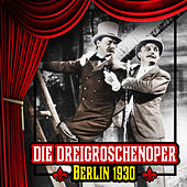 Die Dreigroschenoper (The Threepenny Opera) by Various Artists