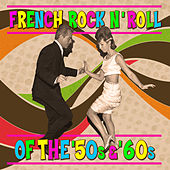French Rock 'N' Roll Of The '50s & '60s by Various Artists