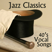 Vocal Jazz Classics - 40s Music by 40s Music