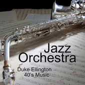 Duke Ellington - 40s Jazz Orchestra - 40s Music by 40s Music