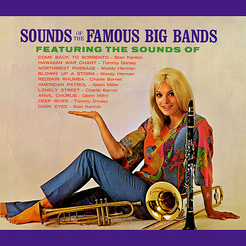 Sounds Of The Famous Big Bands by Various Artists
