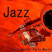 Jazz Party Music - Instrumental Jazz Music by Instrumental Music Songs