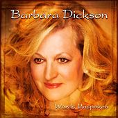 Words Unspoken by Barbara Dickson