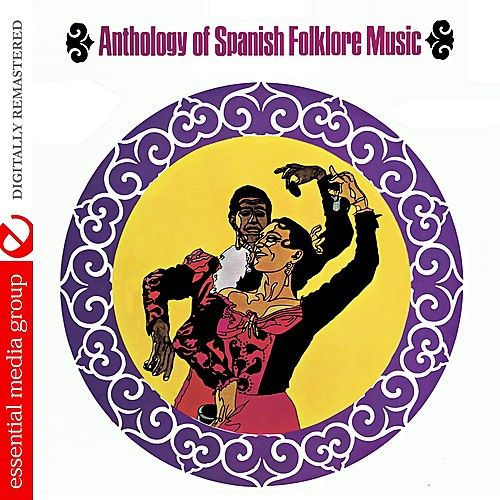 Anthology Of Spanish Folklore Music (Remastered) by Various Artists