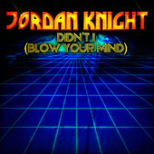 Didn't I (Blow Your Mind) - EP by Jordan Knight