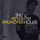 This Is My House by Peter Rauhofer