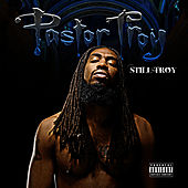 Still Troy by Pastor Troy