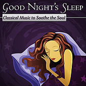Good Night's Sleep: Classical Music To Soothe The Soul by London Philharmonic Orchestra