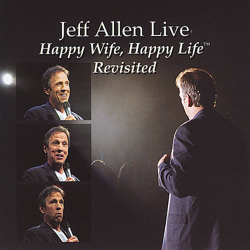 Happy Wife, Happy Life...Revisited by Jeff Allen