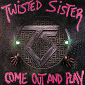 Come Out And Play by Twisted Sister