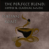 The Perfect Blend: Coffee & Classical Music: Italian Roast by London Symphony Orchestra