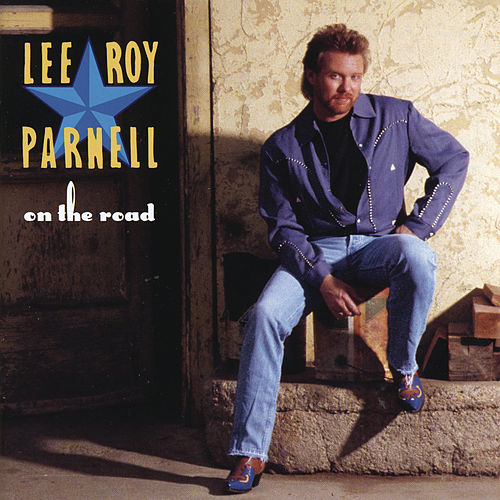 On The Road by Lee Roy Parnell