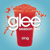 Sing (Glee Cast Version) by Glee Cast