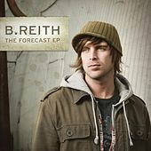 The Forecast EP by B. Reith