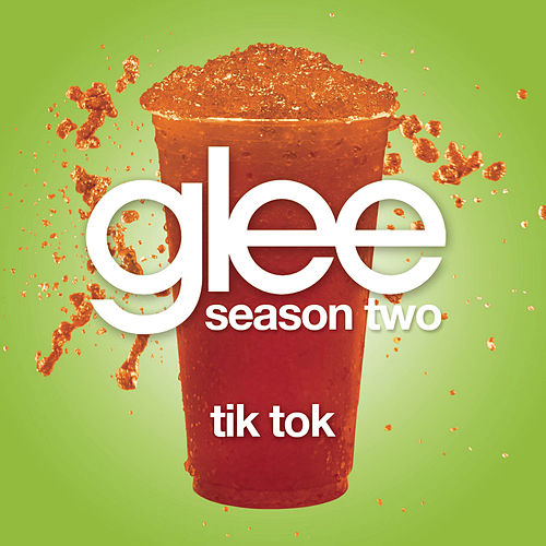 Tik Tok (Glee Cast Version) by Glee Cast