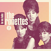 Be My Baby: The Very Best of The Ronettes by The Ronettes
