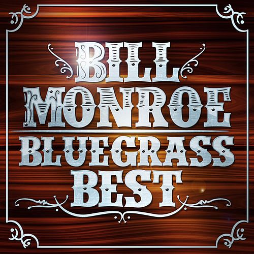 Bluegrass Best by Bill Monroe