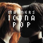 Manners by Icona Pop