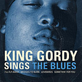 Sings The Blues by King Gordy