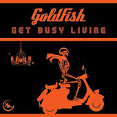 Get Busy Living (Remix) - Single by Goldfish