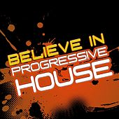 Believe In Progressive House, Vol. 3 (With a Techy Electro Touch, Ibizastyle) by Various Artists