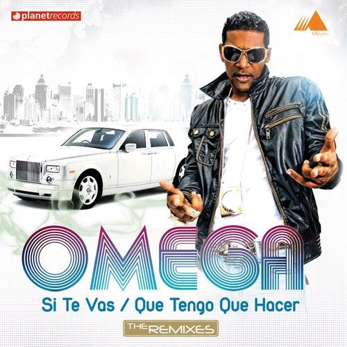 Si Te Vas (Que Tengo Que Hacer) (The Remixes) by Omega