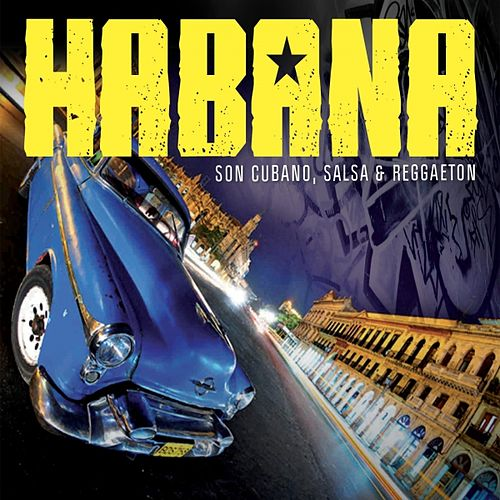 Habana (Son Cubano, Salsa & Raggaeton) by Various Artists