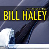 Unforgetable Bill Haley (Bill Haley's Rocking Favorites) by Bill Haley & the Comets