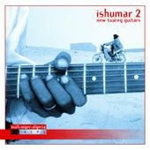 Ishumar 2 - New Tuareg Guitars by Various Artists