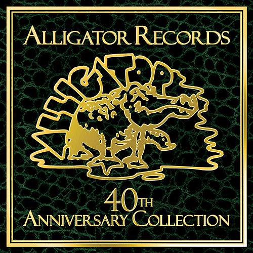 Alligator Records 40th Anniversary Collection by Various Artists