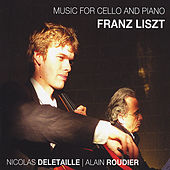 Music for Cello and Piano: Franz Liszt by Nicolas Deletaille