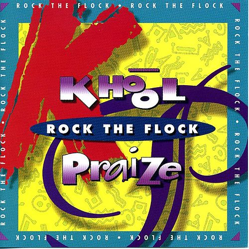 Khool Praise - Rock The Flock by ARCADE