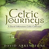 Celtic Journeys: A David Arkenstone Celtic Collection by David Arkenstone
