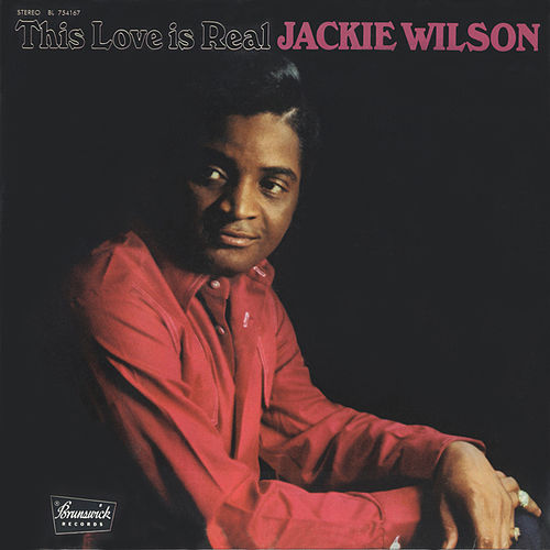 This Love Is Real by Jackie Wilson