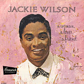 A Woman, A Lover, A Friend by Jackie Wilson