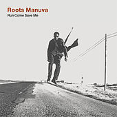 Run Come Save Me by Roots Manuva