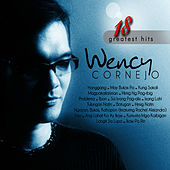 Wency Cornejo 18 Greatest Hits by Wency Cornejo