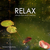 Relax Music - Ultimate Relaxation Piano Music Collection for Stress Relief,Breathe,Meditation and Yoga. 100% Instrumental Piano Music by Relaxed Piano Music