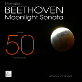 Ultimate Beethoven Moonlight Sonata and other 50 Classical Piano Favourites. Best Classical Music for Meditation,Yoga and Relaxation by Beethoven for the Heart