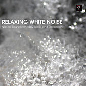 Relaxing White Noise - Nature Sounds for Baby Sleep and Relaxation (Natural White Noise) by Soothing White Noise for Sleeping Babies