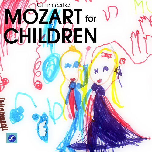 Ultimate Mozart for Children - Mozart Classical Relaxation Music von The Baby Einstein Music Box Orchestra