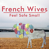 Feel Safe Small by French Wives