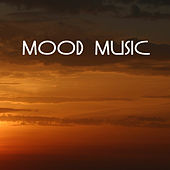 Mood Music - In the Mood, Your Body, Your Mind, Your Soul - Chillout Music by Mood Music Masters