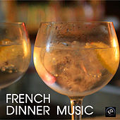 Ultimate French Dinner Music - Solo Piano, Candle Lighr Dinner, French Piano Background Music and Romantic Music Backgrounds by French Dinner Music Collective