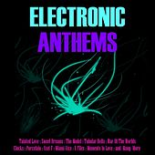 Electronic Anthems by Various Artists